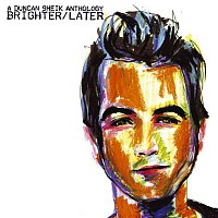 Duncan Sheik – Brighter/Later: A Duncan Sheik Anthology