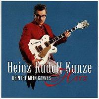 Heinz Rudolf Kunze – Dein Ist Mein Ganzes Herz
