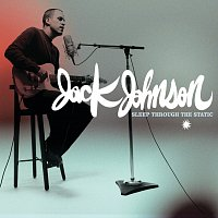 Jack Johnson – Sleep Through The Static