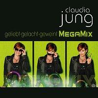 Claudia Jung – Geliebt gelacht geweint (MegaMix)