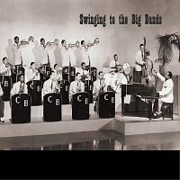 Různí interpreti – Swinging To The Big Bands