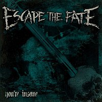 Escape the Fate – You're Insane
