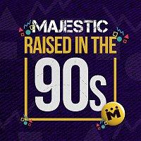 Majestic – Raised In The 90s (Radio Edit)