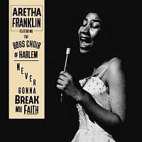 Aretha Franklin, The Boys Choir Of Harlem – Never Gonna Break My Faith