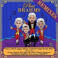 Steve Aoki, Angger Dimas, Dimitri Vegas, Like Mike – Phat Brahms [Remixes]