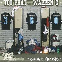 Too Phat, Warren G – Just A Lil' Bit