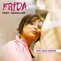 Frida, Headline – Upp och hoppa