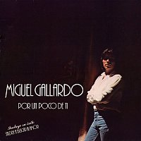 Miguel Gallardo – Por un poco de ti