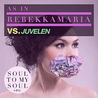 As In Rebekkamaria, Juvelen – Soul To My Soul