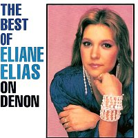 Eliane Elias – The Best Of Eliane Elias On Denon