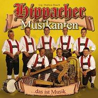 Hippacher Musikanten – ...das ist Musik
