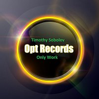 Timothy Sobolev – Only Work
