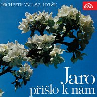 Orchestr Václava Hybše – Jaro přišlo k nám