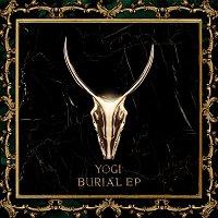 Yogi – Burial EP