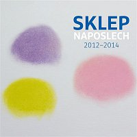Divadlo Sklep – Sklep naposlech 2012-2014