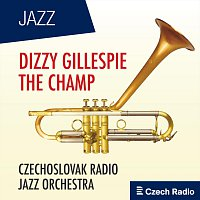 Různí interpreti – Dizzy Gillespie: The Champ