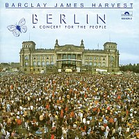 Barclay James Harvest – Berlin (A Concert For The People)