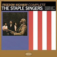 Brother Bob, Pops Staples, The Staple Singers – Freedom Highway Complete - Recorded Live at Chicago's New Nazareth Church