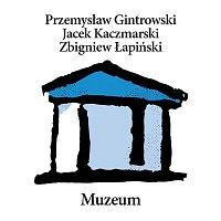 Jacek Kaczmarski, Przemyslaw Gintrowski, Zbigniew Łapiński – Muzeum