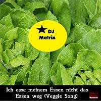 DJ Matrix – Ich esse meinem Essen nicht das Essen weg (Veggie Song)