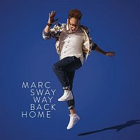 Marc Sway – Way Back Home