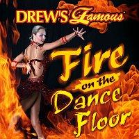 The Hit Crew – Drew's Famous Fire On the Dancefloor