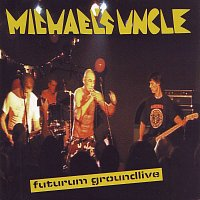Michael's Uncle – Futurum Groundlive