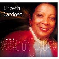 Elizeth Cardoso – Para Sempre
