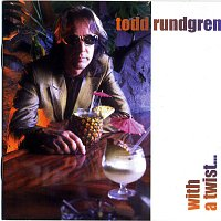 Todd Rundgren – With A Twist . . .