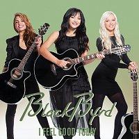 BlackByrd – I Feel Good Today