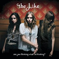 The Like – Are You Thinking What I'm Thinking?