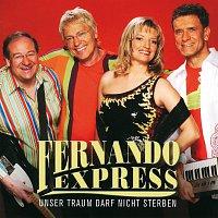 Fernando Express – Unser Traum Darf Nicht Sterben