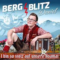 Bergblitz Daniel – I bin so stolz auf unsere Hoamat