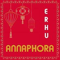 ANNAPHORA – Erhu