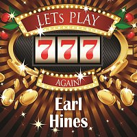 Earl Hines – Lets play again