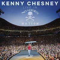 Kenny Chesney – Live in No Shoes Nation