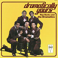Ron Banks, The Dramatics – Dramatically Yours