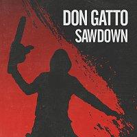 Don Gatto – Sawdown