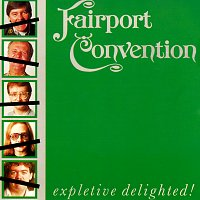 Fairport Convention – Expletive Delighted!