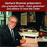 Gerhard Bronner – Der G`Schupfte Ferdl - Frisch Gestrichen