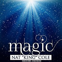 Nat King Cole – Magic (Remastered)