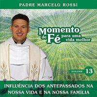 Padre Marcelo Rossi – Momento De Fé Para Uma Vida Melhor (Influencia Dos Antepassados, Nossa Vida, Nossa Família)