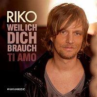 Riko – Weil ich dich brauch - Ti amo