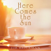 Jim Brickman – Here Comes The Sun