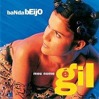 Banda Beijo – Meu Nome É Gil