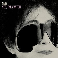 Yoko Ono – Yes, I'm A Witch