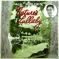Paul Walden – Nature's Lullaby