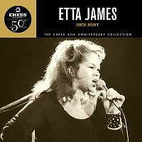 Etta James – Her Best - The Chess 50th Anniversary Collection