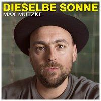Max Mutzke – Dieselbe Sonne