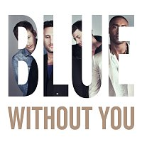 Blue – Without You